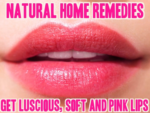 Home Remedies for Soft Lips